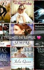 Trechos De Livros.  by Luanete4eveer