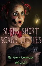Super Short Scary Stories  by Gury57