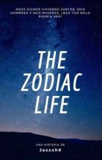 The Zodiac Life by Jazzxh8