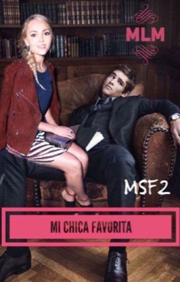 Mi Chica Favorita (MSF 2da Temporada)
