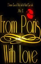 From Paris With Love by MrsSfromParis