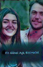 En Güzel Aşk Bizimkisi (AlSel) (Tamamlandı) by gamze08alsel_