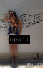 Don't. by thetccgirl