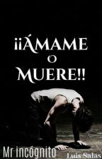 ¡¡ Amame O Muere !! by Incognio191