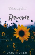 Reverie by daintrovert