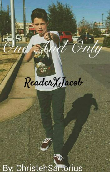 One And Only {Jacob Sartorius X Reader}
