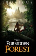 The Forbidden Forest (Rated Cut) by EroticusWatty