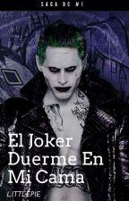 El Joker Duerme En Mi Cama  by lmrz19