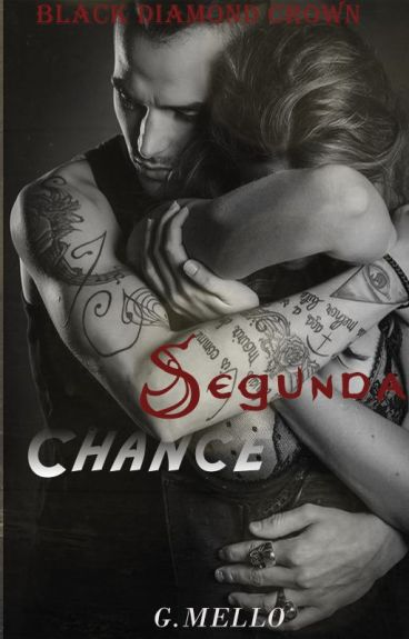 Segunda Chance #1 - Trilogia Black Diamond Crown