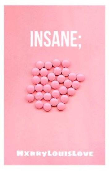 Insane; ||L.S.||