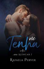 Me Tenha by Rafaella-vees