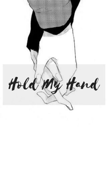 Hold My Hand || m.t