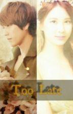 Too Late by Trilili88