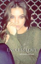ENDLESS LOVE by fernanda-andrea22