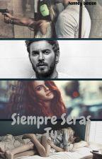 Siempre Serás Tú (De la trilogia Tu #2) by honneybenson