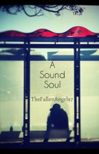 A Sound Soul by TheFallenAngel97