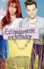 Estúpidamente Encantador (Louis Tomlinson) [Editando] by LadyGlam