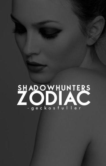 ☾ Zodiac • Shadowhunters ☽
