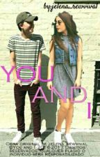 You And I // Fanfic Em Jacob Sartorius// (Edited) by jelena_rewvival