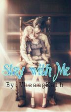 Stay With Me  by VheangKath
