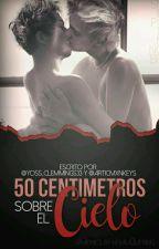 50 Centímetros Sobre El Cielo [Smut Muke] by yoss_clemmings3