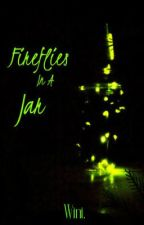 Fireflies in a Jar by winiithepoohh
