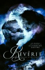 Revêrie (Of Madness And Illusion, #2) by Lacrine_Sienna