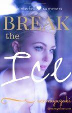 Break The Ice #Wattys2016 by acemiyazaki