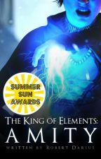 The King of Elements: Amity by RobertDarius