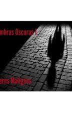 Sombras Oscuras I Seres Malignos by Shadow_X
