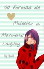 50 formas de molestar a Marinette/Ladybug by -XElisaX-