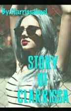 STORY OF CLARRISSA by ClarrissaImel