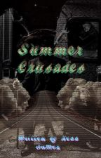 Summer Crusades by ness-mess-tamez