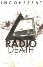 Radio Death by Incoherent
