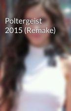 Poltergeist 2015 (Remake) by Camilamusiclover