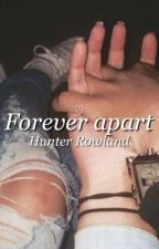 forever apart +hbr by apatheticx