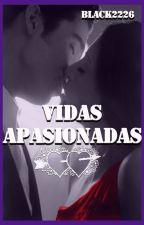 Vidas Apasionadas by black2226