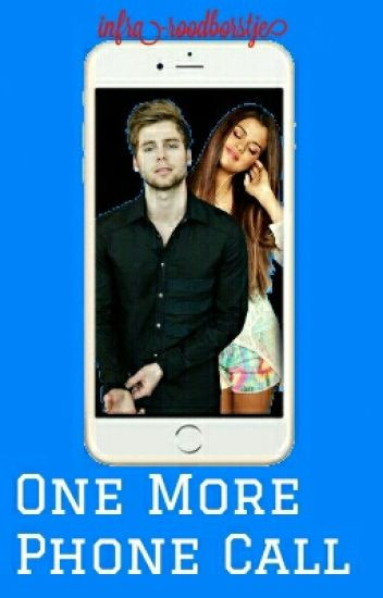 ✔One More Phone Call {DEEL 4}