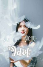 『Idol』 by Nochu-
