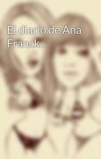 El diario de Ana Franck.. by Liagiba2205