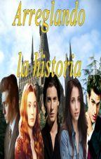 Arreglando la historia (2ºtemp ¡Niños al pasado!) by MariaPeralta