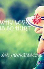 Why Love Is So Hurt by Princesseing