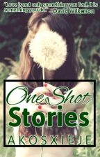 One Shot Stories by AkoSxiEje