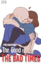 The Good and The Bad Times - Sans x Frisk / Frisk x Sans(EDITING) by PrismaBetta