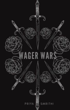 Wager Wars by SmrithiandPriya