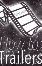 How to: Trailers by EpicLettie