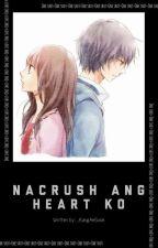 NaCRUSH Ang HEART KO (One Shot) ✔ by _KangAeSook