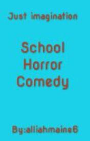 School Horror Comedy by alliahmaine