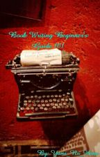 Book Writing Beginner's Guide 101 by Yami_No_Hana
