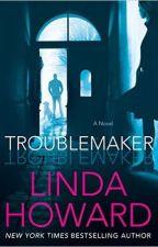 Troublemaker by Linda Howard by norhanhamada275